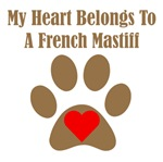 My Heart Belongs To A French Mastiff