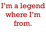 I'm A Legend Where I Come From