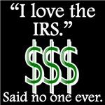 Said No One Ever: I Love The IRS
