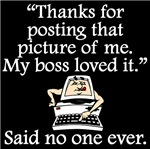 Said No One Ever: Thanks For Posting That Picture