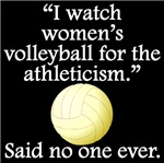 Said No One Ever: Women's Volleyball