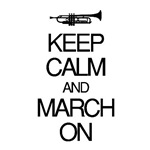 Keep Calm and March On