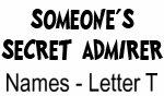 Secret Admirer: Names - Letter T