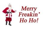 Merry Freakin' Ho Ho!