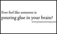 Glue in my brain