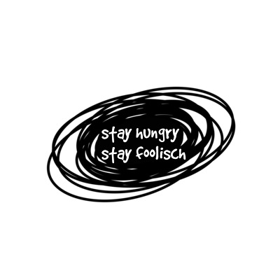 stay hungry stay foolisch