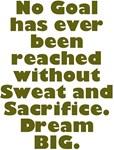 Sweat and Sacrifice Dream BIG Design