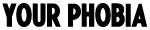 Your Phobia (basic)