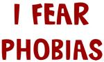 I Fear PHOBIAS