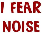 I Fear NOISE