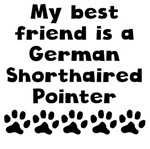 My Best Friend Is A German Shorthaired Pointer
