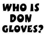Who Is Don Gloves?