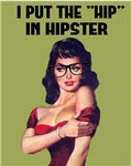 I Put the Hip in Hipster Nerd Geek Pin Up Humor