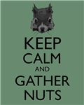 Keep Calm and Gather Nuts Squirrel Humor Parody