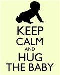 Keep Calm and Hug the Baby Mantra