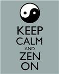 Keep Calm and Zen On New Age Eastern Tao Yin Yang