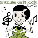 Brazilian Girls Rock