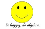 Be Happy. Do Algebra. with a smiley face is perfect gift for the math geek.  Celebrate your Inner Geek.