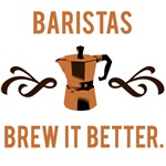 Baristas Brew it Better