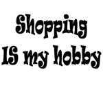 Shopping IS my hobby t-shirts and gifts.