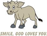 Smiling Calf, God loves you