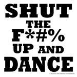 Shut the F*&# Up! (B&W)-