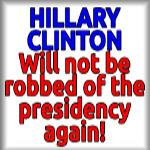 Hillary Clinton will not be robbed...again!