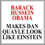 Obama makes Dan Quayle look like Einstein