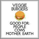 Veggie burgers: Good for people, cows, mother...