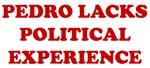 Pedro Lacks Political Experience