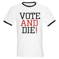 Vote and Die!