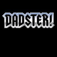 DADSTER!