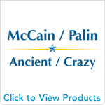 McCain Palin - Ancient Crazy