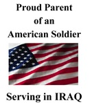 Proud Parent of an American Solider serving in Ira