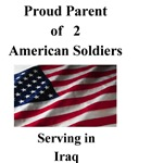Proud Parent of 2 American Soldiers serving in Ira
