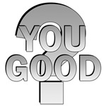 You Good