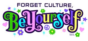 Forget Culture, Be Yourself