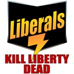 Liberals Kill Liberty Dead