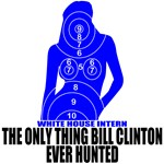 Bill Clinton Hunts White House Interns T-shirts & 