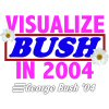 VISUALIZE BUSH