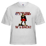 President George W. Bush (W's BACK!) T-shirts