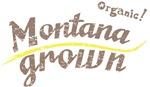Organic! Montana Grown!