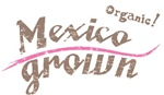 Organic! Mexico Grown!