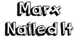 Marx Nailed It (Large Font)