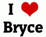 I Love Bryce
