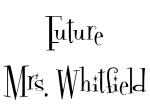 Future Mrs. Whitfield