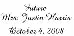 Future  Mrs. Justin Harris October 4, 2008