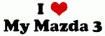 I Love My Mazda 3