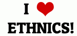 I Love  ETHNICS!