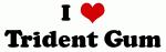 I Love Trident Gum